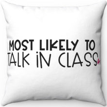 "Load image into Gallery viewer, Most Likely To Talk In Class 18"" x 18"" Throw Pillow Cover"