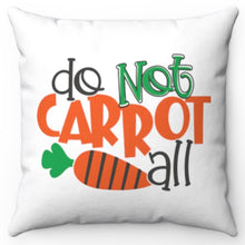 "Load image into Gallery viewer, Do Not Carrot All 18"" x 20"" Square Throw Pillow Cover"