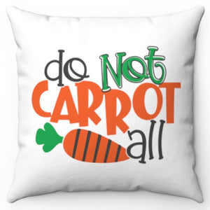 "Do Not Carrot All 18"" x 20"" Square Throw Pillow Cover"