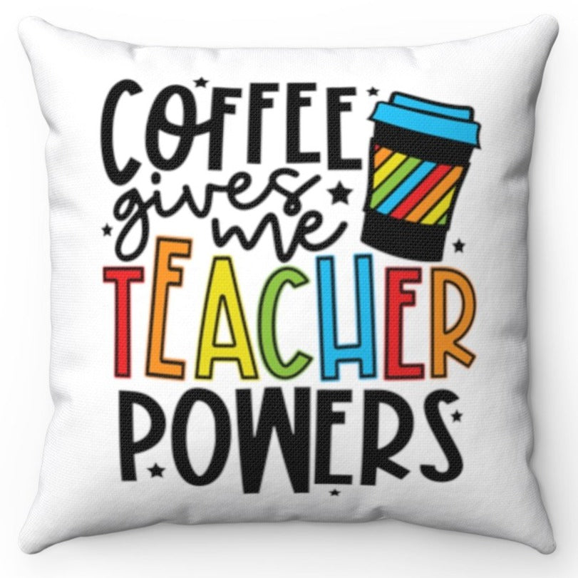 Coffee Gives Me Teacher Powers 18