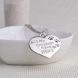 All My Children Have Paws Pendant Necklace