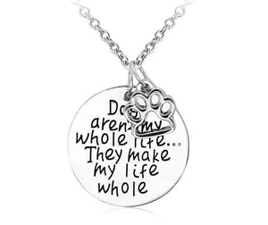 Dogs aren't my whole life Pendant Necklace - Puppy Loves Fashion
