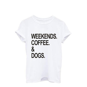 Weekends Coffee and Dogs Cotton T-Shirt - Puppy Loves Fashion
