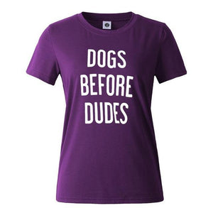 Dogs Before Dudes Cotton T Shirt - Puppy Loves Fashion