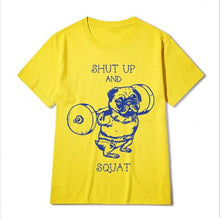 Shut up and Squat Funny Dog Cotton T-shirt - Puppy Loves Fashion
