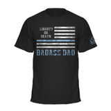 Liberty or Death Project Badass Dad Tee front