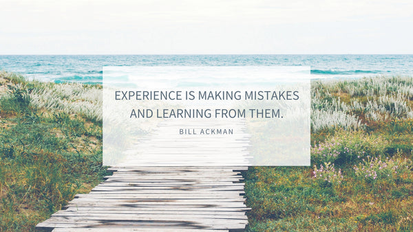 experience is making mistakes