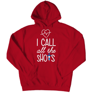 """I Call All the Shots"" Nurse Hoodie with Free Shipping"