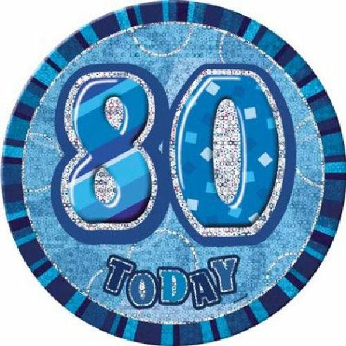 80 Today - Blue Big Badge