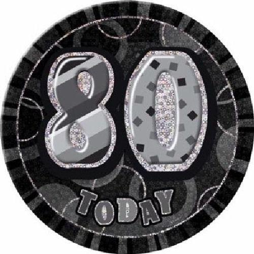 80 Today - Black Big Badge