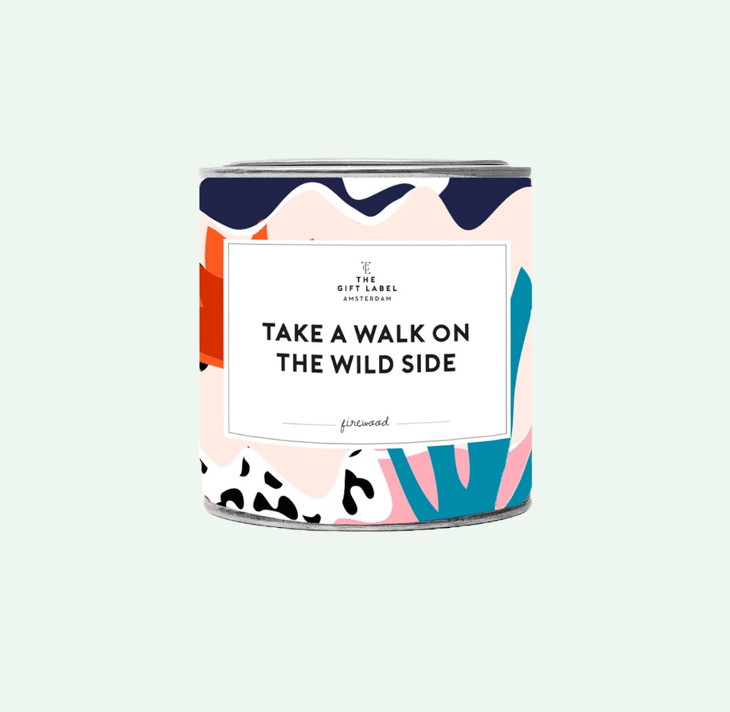 Big Candle Tin - Take a walk on the wild side