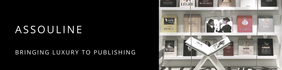 ASSOULINE - Bringing Luxury to Publishing