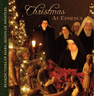 """Christmas at Ephesus"" - CD - Music of the Benedictines of Mary, Queen of Apostles"