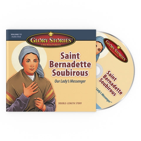 St. Bernadette Soubirous: Glory Stories CD Vol 15