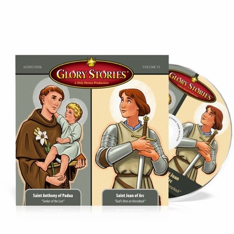 Saint Joan of Arc & Saint Anthony: Glory Stories CD Vol 6
