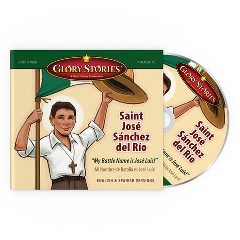 Saint Jose Sanchez del Rio: Glory Stories CD Vol 9