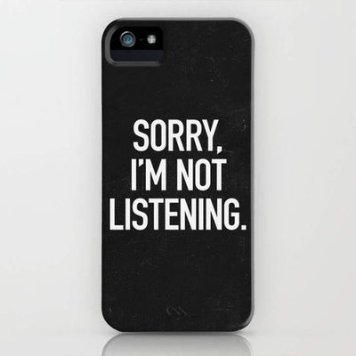 Sorry, I'm Not Listening Mobile Cover