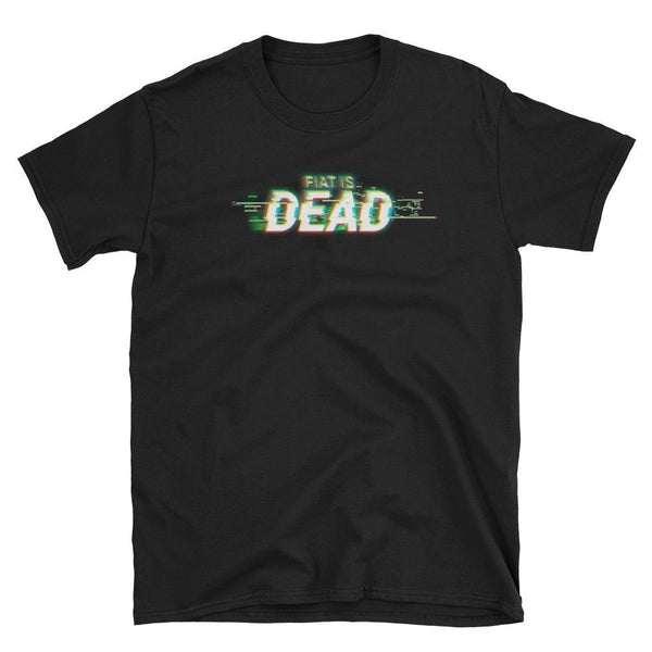 Fiat is Dead T-Shirt-Crypto Daddy