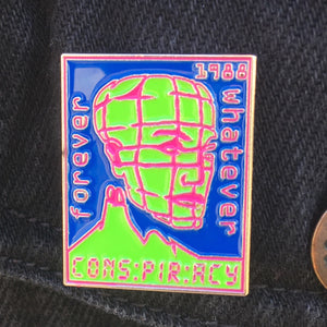 Forever Whatever Pin - Conspiracy 1988