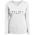 Why Not You Sport-Tek Ladies' LS Performance V-Neck T-Shirt