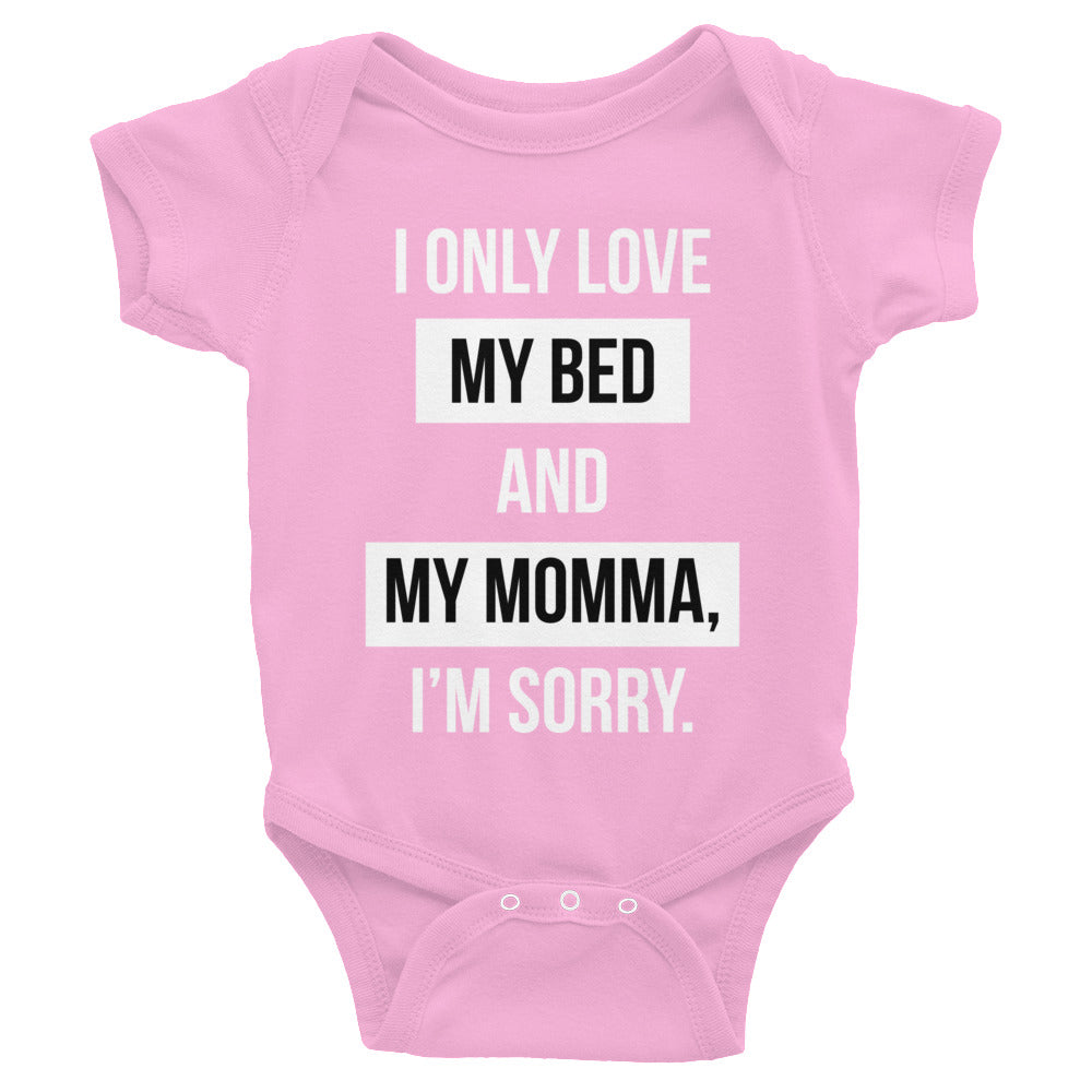 BabyToddler I Only Love My Bed Momma Sorry OneiseTop