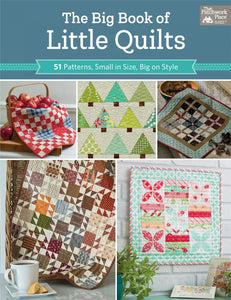 Big Book Of Little Quilts Quilting Book from Patchwork Place