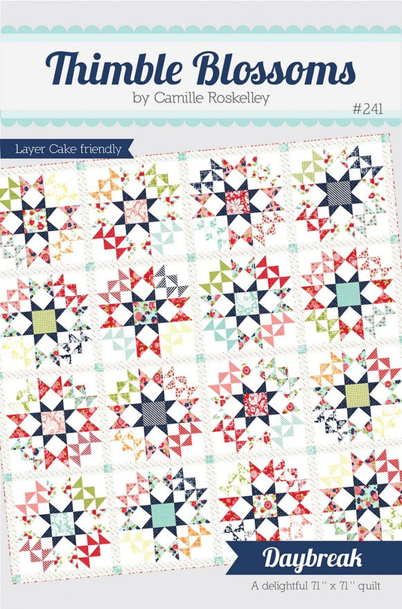 Daybreak Quilt Pattern from Thimble Blossoms by Camille Roskelley