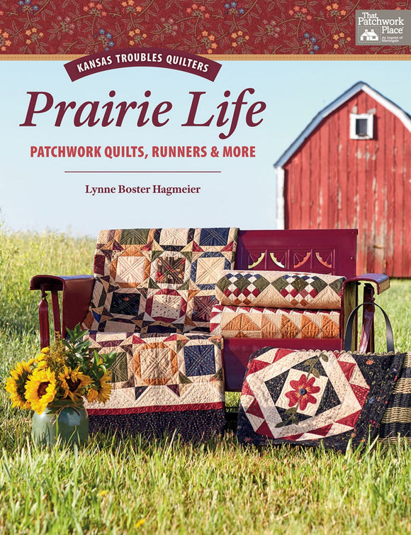 Prairie Life Kansas Troubles Patchwork Quilts, Runners & More Quilting Book