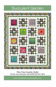 Succulent Garden Quilt Pattern PT1741 from Pine Tree Country Quilts by the pattern