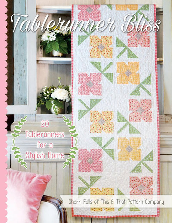 Tablerunner Bliss Quilting Pattern Book by Sherri Falls