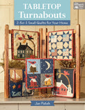 Tabletop Turnabouts Small Quilts For Your Home Pattern Book by Jan Patek