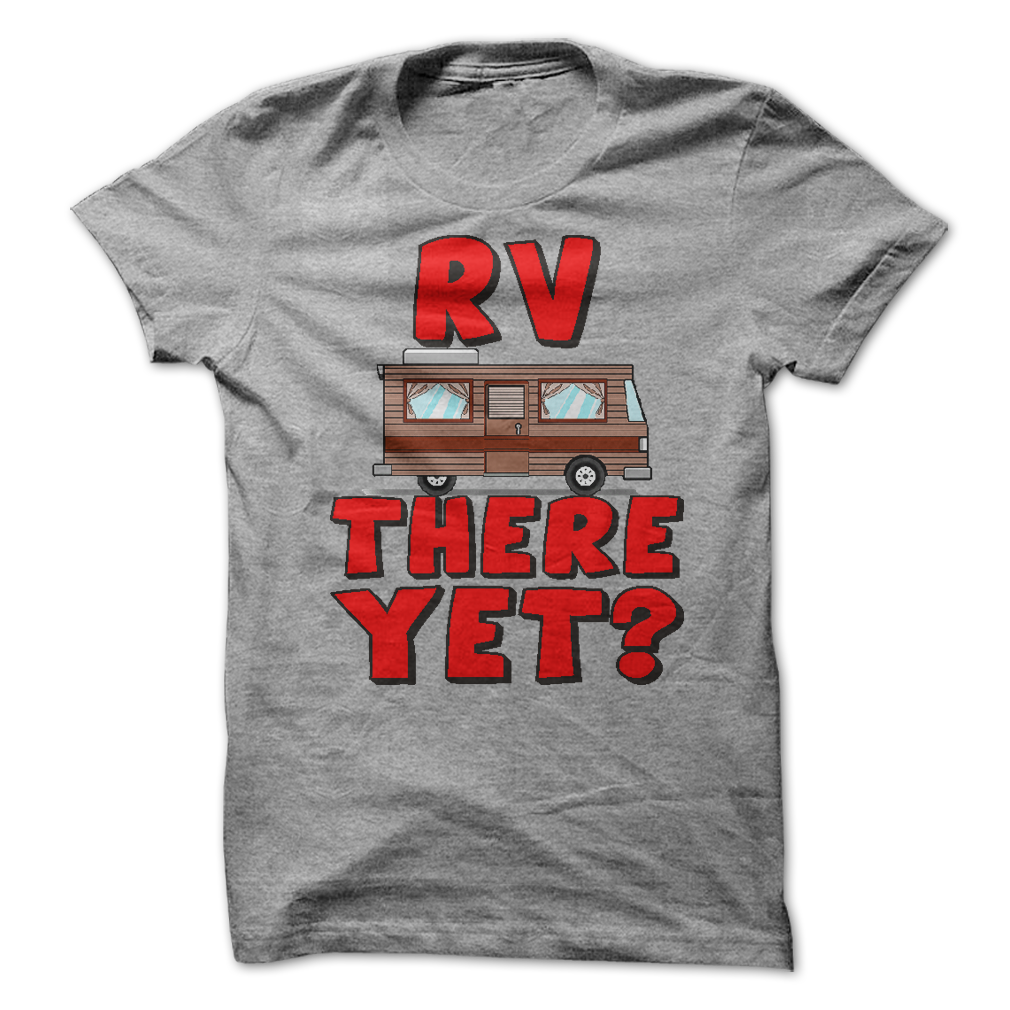 RV There Yet T-Shirt - happycamperoutfitters