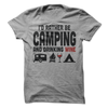 I'd Rather Be Camping And Drinking Wine T-Shirt - happycamperoutfitters