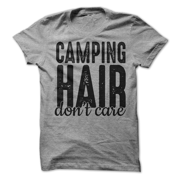Camping Hair Don't Care T-Shirt - happycamperoutfitters