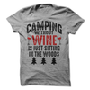 Camping Without Wine Is Just Sitting In The Woods T-Shirt - happycamperoutfitters
