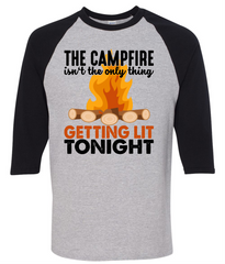 The Campfire Isn't The Only Thing Getting Lit Tonight T-Shirt - happycamperoutfitters