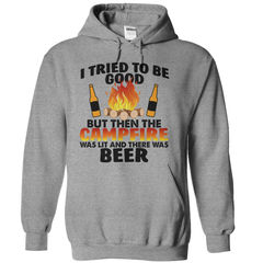I Tried To Be Good But Then The Campfire Was Lit And There Was Beer T-Shirt - happycamperoutfitters