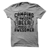 Camping Is Awesome Beer Makes It Awesomer T-Shirt - happycamperoutfitters