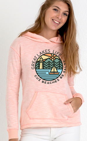 Great Lakes Life bc Beaches be Salty Hoodie
