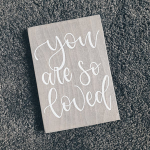 "Wood Sign - ""you are so loved"""