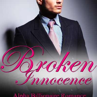 The Entire Broken Innocence Series by Bridget Taylor