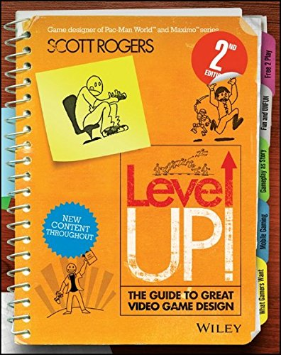 Level Up! The Guide to Great Video Game Design Book