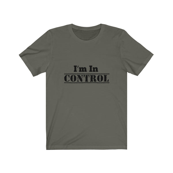 I'm In Control Unisex Jersey Short Sleeve Tee