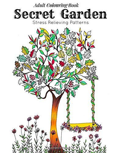 Adult Coloring Book: Secret Garden : Relaxation Templates for Meditation and Calming(adult colouring books, adult colouring book for ladies, adult coloring pages): Volume 1 (Relaxation and Meditation)