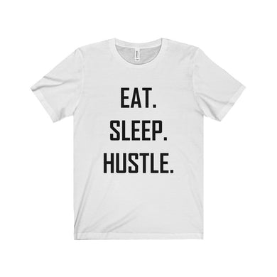 Eat Sleep Hustle T-Shirt