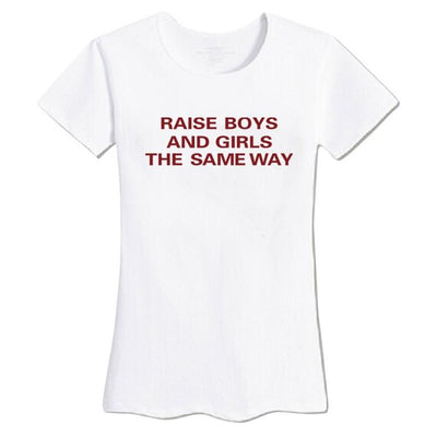 Raise Boys & Girls The Same Way T-Shirt - AESTHEDEX