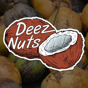 Deez Nuts Sticker