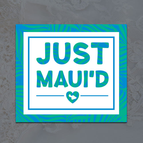 Just Maui'd Sticker