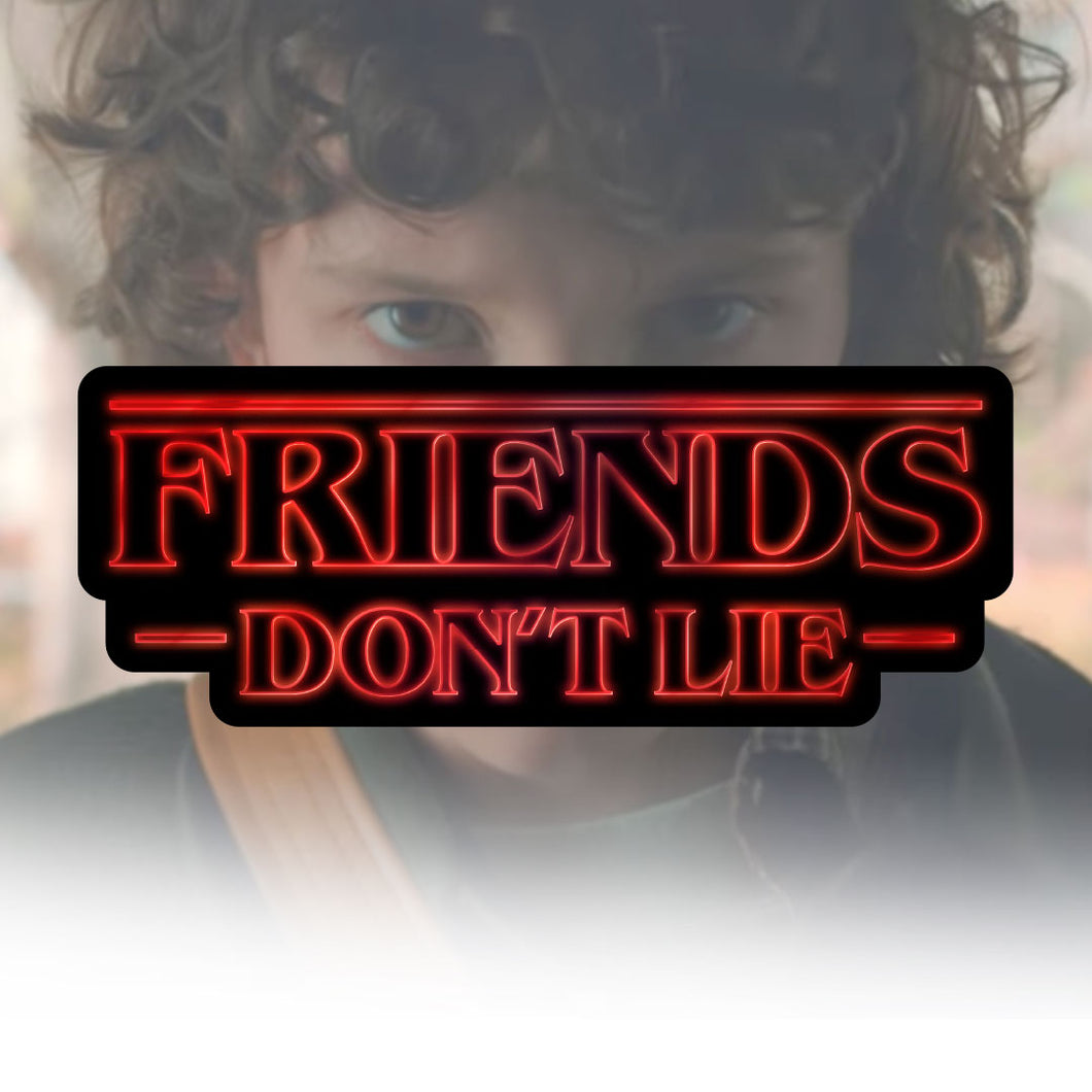 Friends Dont Lie Sticker