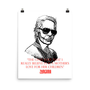 "Karl Lagerfeld ""The Only Love That I Really Believe In is a Mother's Love For Her Children"" Print (8x10 to 24x36) by Zargara label, Ottawa, Canada, Concept Art"